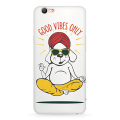 Good vibes only gyaan dog  design,  Oppo F3 Plus  printed back cover