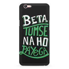 Beta tumse na ho payega  design,  Oppo F3 Plus  printed back cover