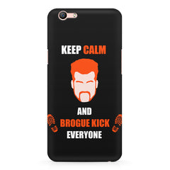 Keep calm and Brougue Kick everyone  design,  Oppo F3 Plus  printed back cover