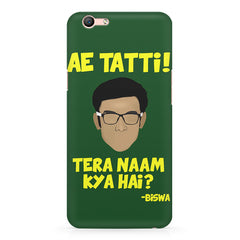 Ae Tatti! Tera naam kya hai?- Biswa  design,  Oppo F3 Plus  printed back cover