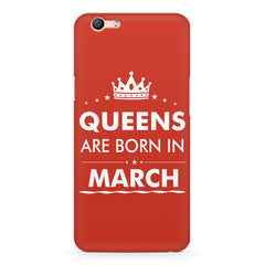 Queens are born in March design Oppo A1 all side printed hard back cover by Motivate box Oppo A1 hard plastic printed back cover.