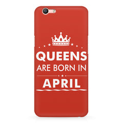 Queens are born in April design Oppo A1 all side printed hard back cover by Motivate box Oppo A1 hard plastic printed back cover.
