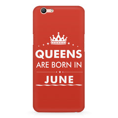 Queens are born in June design Oppo A1 all side printed hard back cover by Motivate box Oppo A1 hard plastic printed back cover.