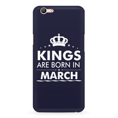 Kings are born in March design    Oppo F3 hard plastic printed back cover