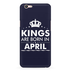 Kings are born in April design    Oppo F3 hard plastic printed back cover
