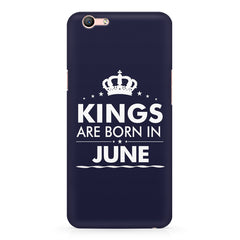 Kings are born in June design    Oppo F3 hard plastic printed back cover