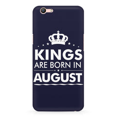 Kings are born in August design    Oppo F3 hard plastic printed back cover