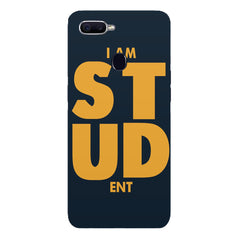 "I am ""STUD"" ENT quote design Oppo F9 hard plastic printed back cover"