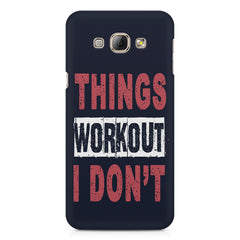 Things Workout I Don'T design,  Samsung Galaxy E5  printed back cover