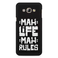 Mah Life Mah Rules Quirky design,  Samsung Galaxy E7  printed back cover