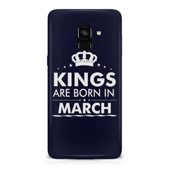 Kings are born in March design    Samsung A8 plus 2018 hard plastic printed back cover
