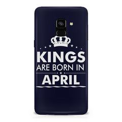 Kings are born in April design    Samsung A8 plus 2018 hard plastic printed back cover