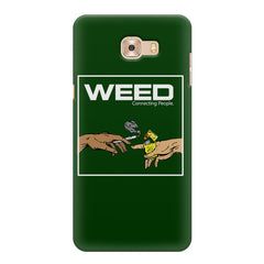 Weed connecting people   Samsung C9 Pro hard plastic printed back cover.