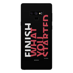Finish What You Started - Quotes With Determination design,  Samsung Galaxy Note 9 hard plastic printed back cover