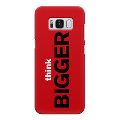 Think Bigger- For Entrepreneurs design,  Samsung S8  printed back cover