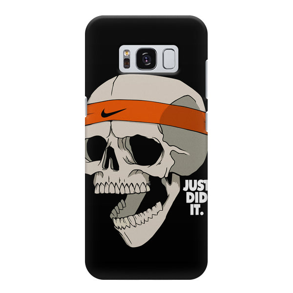 Skull Funny Just Did It !  design,  Samsung S8  printed back cover