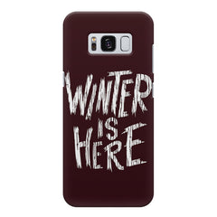 Winter is here Game of Thrones design Samsung S8  printed back cover