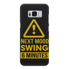 Warning for Next mood swing Samsung S8  printed back cover