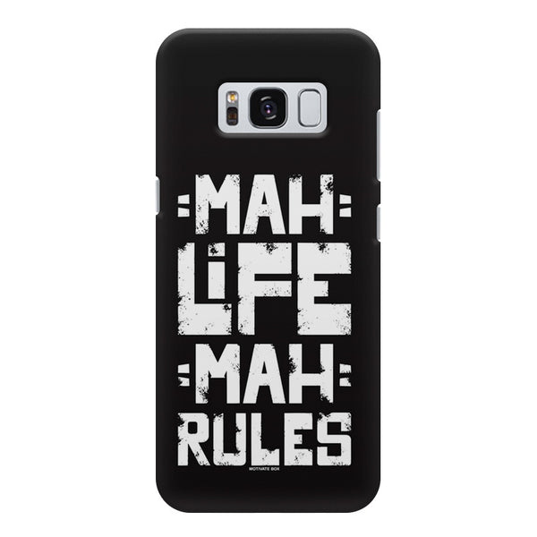 Mah Life Mah Rules Quirky design,  Samsung S8  printed back cover