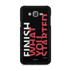 Finish What You Started - Quotes With Determination design,  Samsung Galaxy J1 Ace  printed back cover