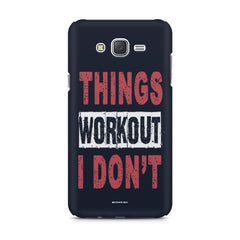 Things Workout I Don'T design,  Samsung Galaxy J5 ( 2015 )  printed back cover