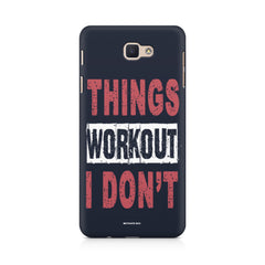Things Workout I Don'T design,  Samsung J7 Max  printed back cover