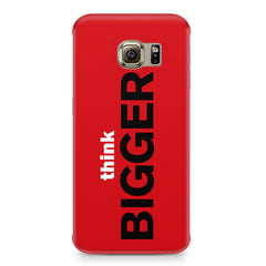 Think Bigger- For Entrepreneurs design,  Samsung S6  printed back cover