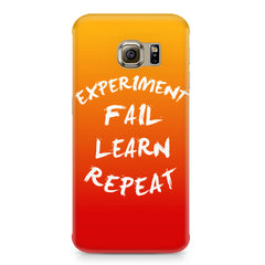 Experiment Fail Learn Repeat - Entrepreneur Quotes design,  Samsung S6  printed back cover