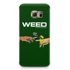 Weed connecting people  Samsung S6 Edge Plus  printed back cover