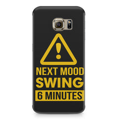 Warning for Next mood swing Samsung S6 Edge G9250  printed back cover