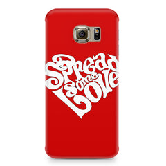 Spread some love design Samsung S6  printed back cover