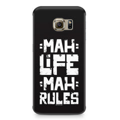 Mah Life Mah Rules Quirky design,  Samsung S6  printed back cover