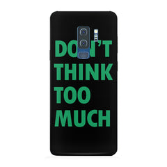 Don't think too much quote design Samsung S9 Plus all side printed hard back cover by Motivate box Samsung S9 Plus hard plastic printed back cover.