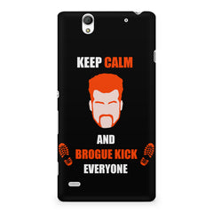 Keep calm and Brougue Kick everyone  design,  Sony Xperia C4 printed back cover