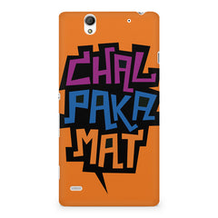 Chal Paka Mat Funny Hindi Desi Quotes design,  Sony Xperia C4 printed back cover