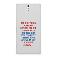 Motivational Quote For Success - Only Thing Between You And Your Goal design,  Sony Xperia C5 printed back cover