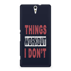 Things Workout I Don'T design,  Sony Xperia C5 printed back cover