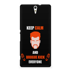 Keep calm and Brougue Kick everyone  design,  Sony Xperia C5 printed back cover