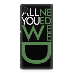 All you need weed design Sony Xperia Z2 printed back cover