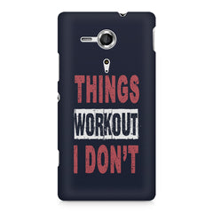 Things Workout I Don'T design,  Sony Xperia SP M35H printed back cover