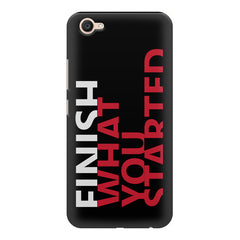 Finish What You Started - Quotes With Determination design,  Vivo Y55L  printed back cover