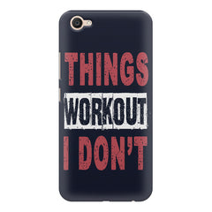 Things Workout I Don'T design,  Vivo Y55L  printed back cover