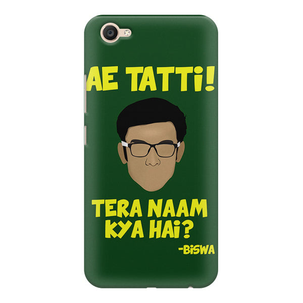 Ae Tatti! Tera naam kya hai?- Biswa  design,  Vivo V5  printed back cover