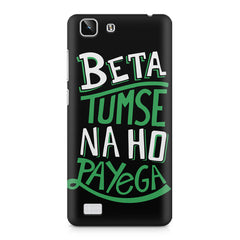 Beta tumse na ho payega  design,  Vivo X5  printed back cover