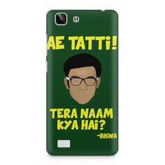 Ae Tatti! Tera naam kya hai?- Biswa  design,  Vivo X5  printed back cover