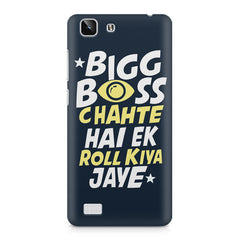 Big boss chahte hai ek roll kiya jaye quote design    Vivo X5 hard plastic printed back cover