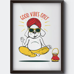 Good vibes only gyaan dog  design,   Wall Art