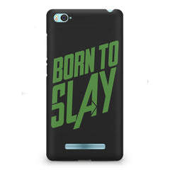 Born to Slay Design Xiaomi Mi4i hard plastic printed back cover