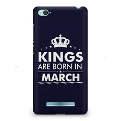 Kings are born in March design    Xiaomi Mi4i hard plastic printed back cover