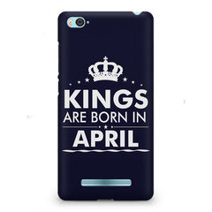 Kings are born in April design    Xiaomi Mi4i hard plastic printed back cover